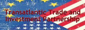 TTIP -Transatlantic Trade and Investment Partnership