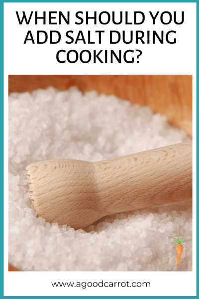 use salt during the cooking process