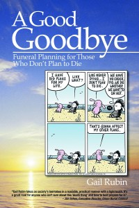 Cover of A Good Goodbye: Funeral Planning for Those Who Don't Plan to Die