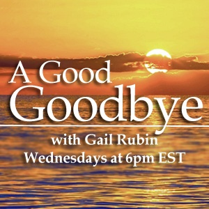 'A Good Goodbye' Radio Show with Gail Rubin