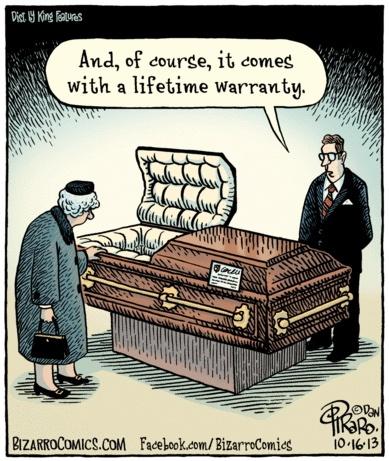 Bizarro Casket Lifetime Warranty