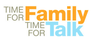 Time for Family Time for Talk