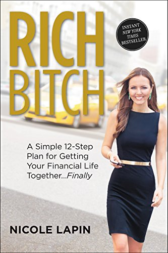 Rich Bitch: A Simple 12-Step Plan for Getting Your Financial Life Together... Finally | A Good Hue's Best Books of Winter 2018