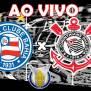 Bahia X Corinthians Ao Vivo Online Grátis Veja Onde