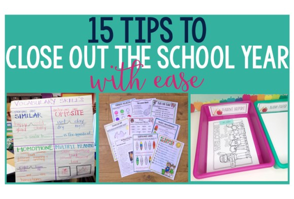 best end of the year ever ideas and tips to close out the school year