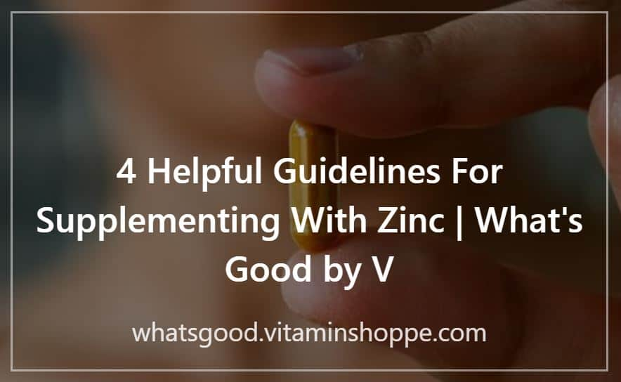4 Helpful Guidelines For Supplementing With Zinc - Press Contribution Melissa Macher; Vitamin Shoppe