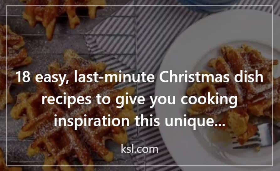 18 easy, last-minute Christmas dish recipes to give you cooking inspiration this unique holiday- ksl.com - background with spiced eggnog waffles; Press Contribution by Melissa Macher