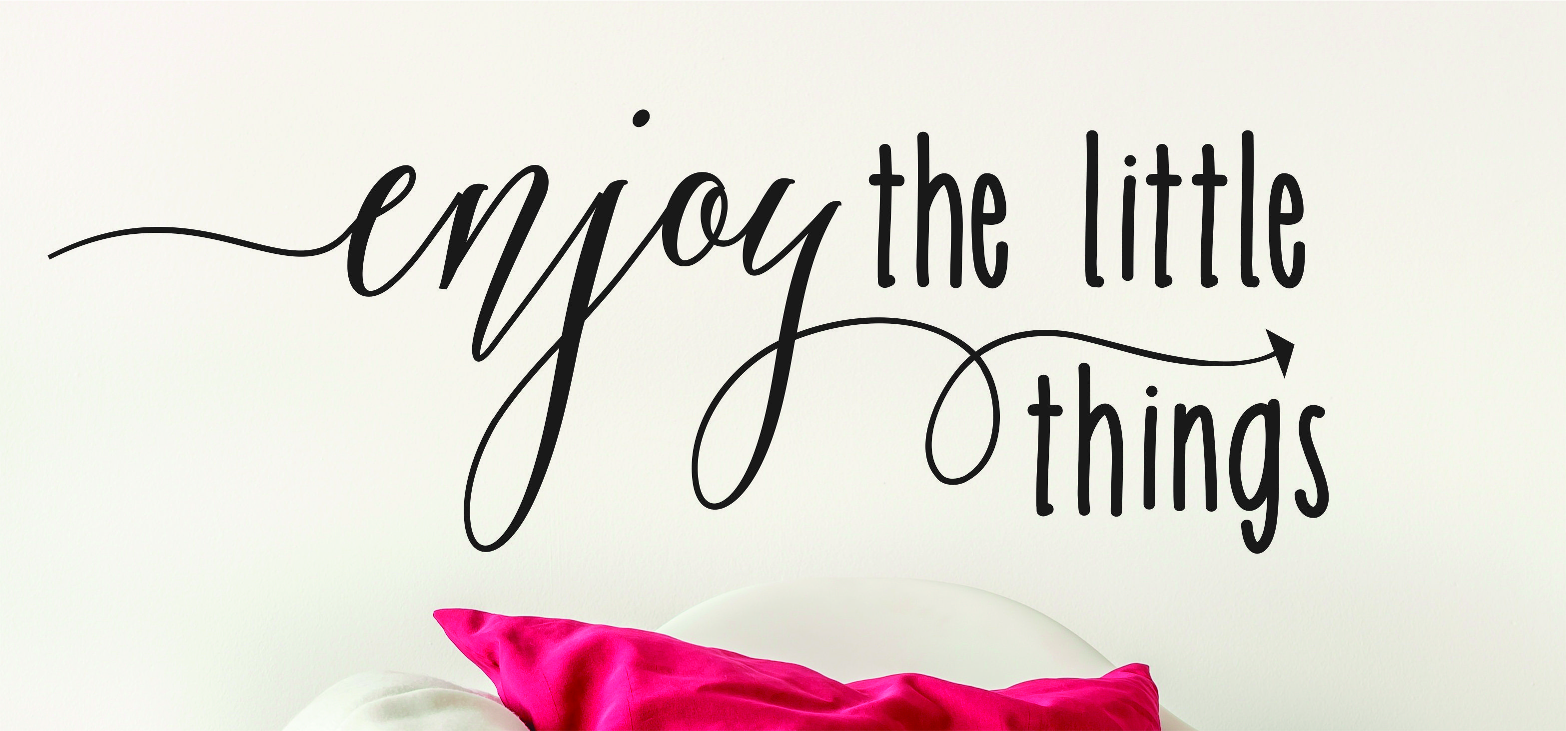 Enjoy The Little Things  Wall Decal  A Great Impression