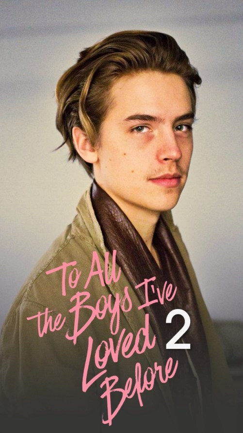 I All The Girls: Will Cole Sprouse Appear In To All The Boys I've Loved