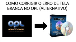 Como corrigir o erro de tela branca no open ps2 loader (alternativo)