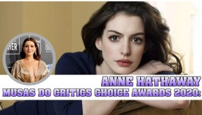 Musas do Critics Choice Awards 2020: Anne Hattaway