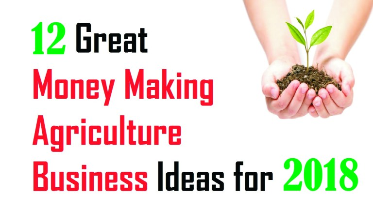 Top 12 New and Innovative Business Ideas in Agriculture