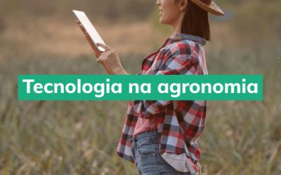 Agronomia: como a tecnologia está transformando essa área
