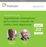 Prof. Horacio Rostagno e Francisco Turra estarão presentes na palestra online Polinutri sobre ingredientes alternativos para suínos