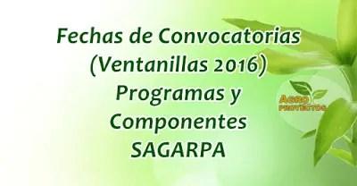 Fechas de convocatorias y ventanillas SAGARPA 2016