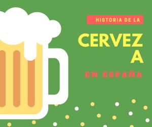 historia y origen de la cerveza en españa