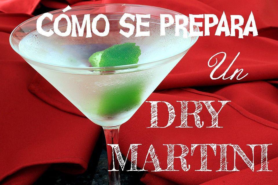 Dry Martini, cómo se prepara y su origen e historia.