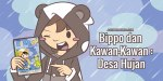 Bippo dan Kawan-Kawan Desa Hujan