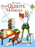 Mi primer Don Quijote de la Mancha, de Agustín Celis y Alejandra Ramírez