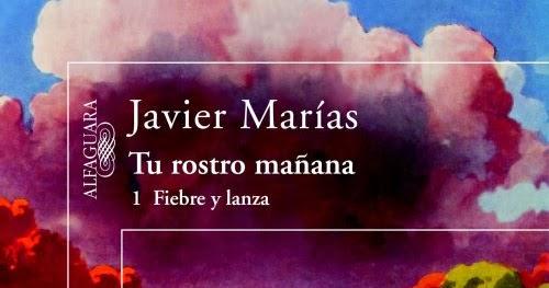 Fiebre y Lanza, de Javier Marías