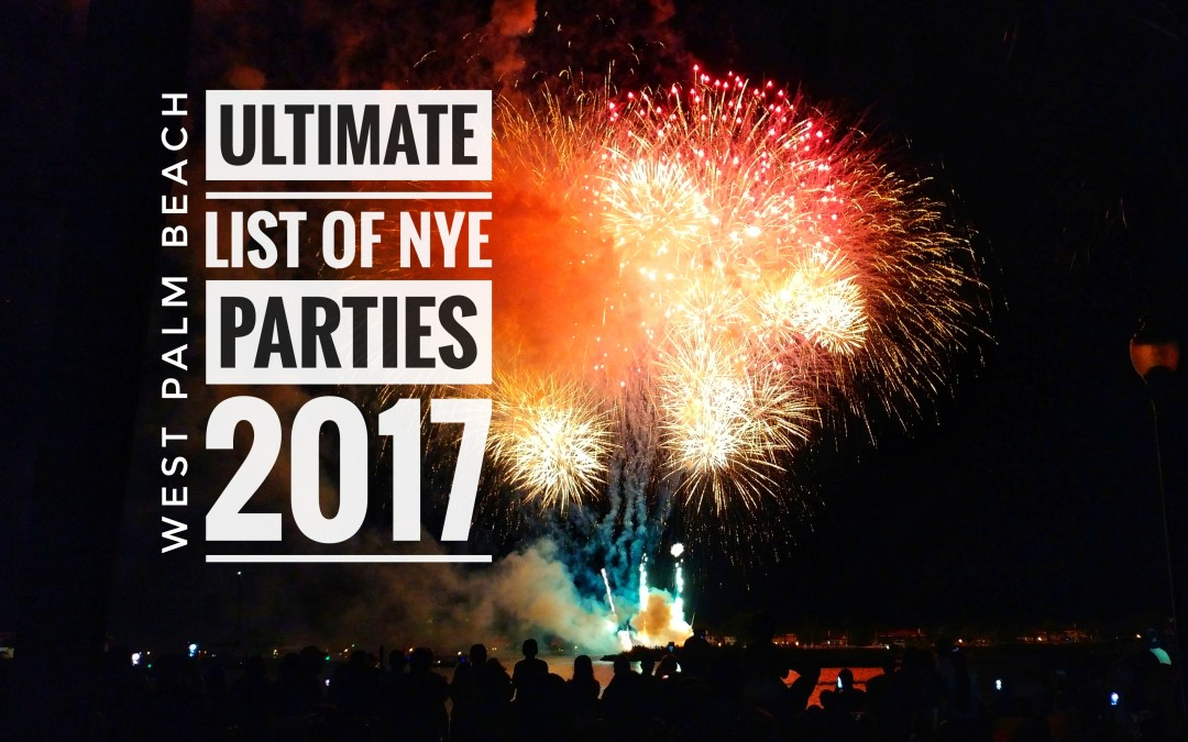 Ultimate List of 2017 New Years Eve Parties on Clematis Street & West Palm Beach