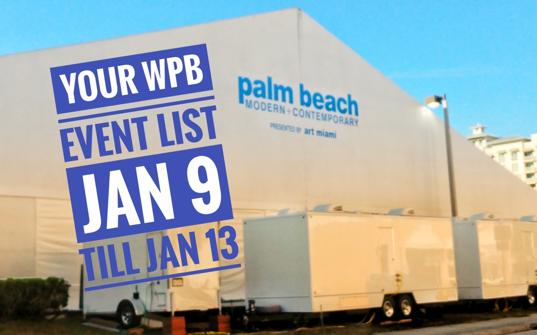 Ultimate List of West Palm Beach Events for the week of Jan 9 – Jan 13th