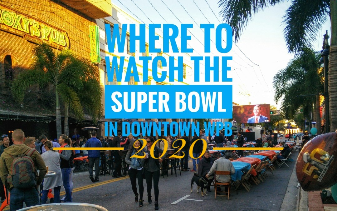 Where to Watch Super Bowl 2020 in West Palm Beach