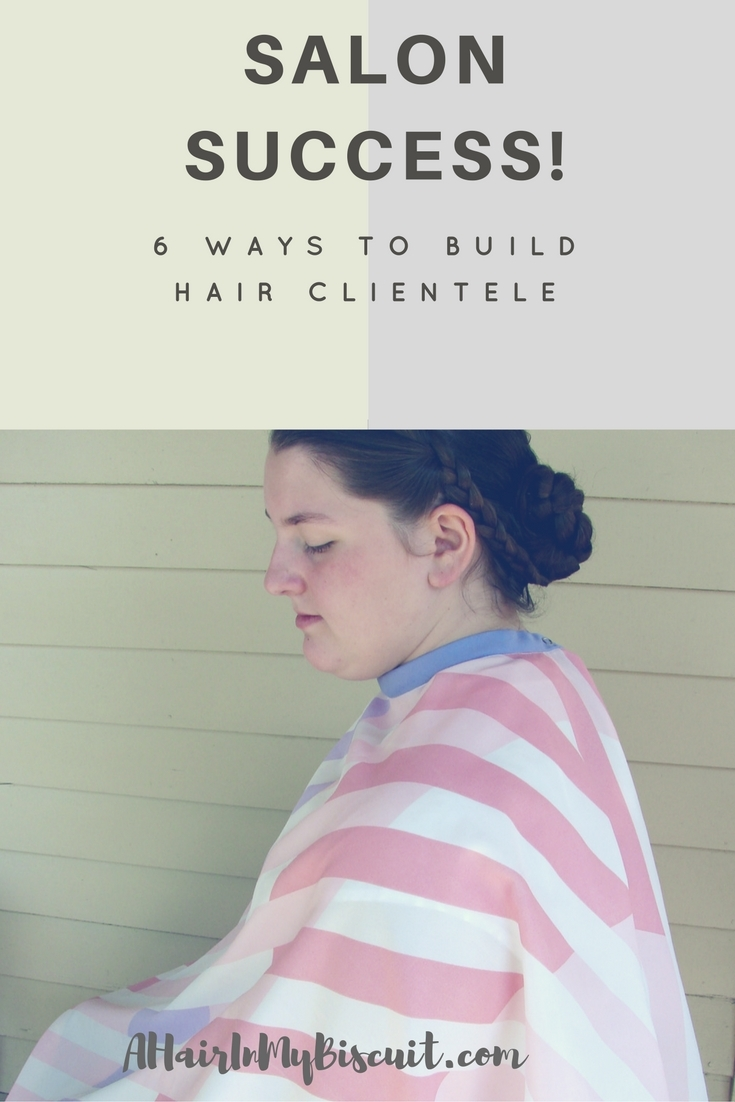 6 Ways to Build Hair Clientele for Salon Success