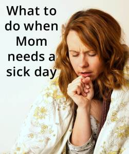 Everyone needs a sick day every now and then, including moms- this is how you can take one.