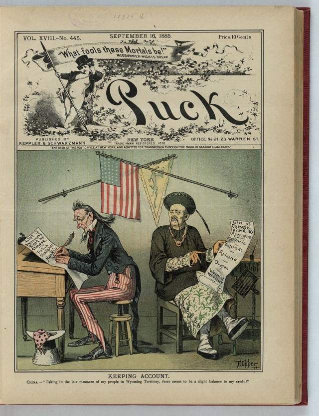 """Front cover of Puck Magazine from September 16, 1885. Color cartoon shows Uncle Sam at a desk writing list of places where Americans have been killed in China and a Chinese man sitting at another desk writing a longer list of places in the U.S. where Chinese people have been killed. Credit underneath reads """"Keeping account. China - Taking in the late massacre of my people in Wyoming Territory, there seems to be a slight balance to my credit!"""""""