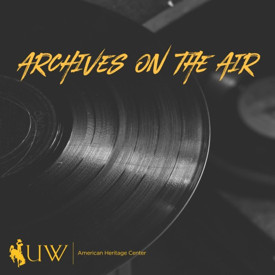 "black and white image of vinyl record with image text ""Archives on the Air"" and AHC logo"