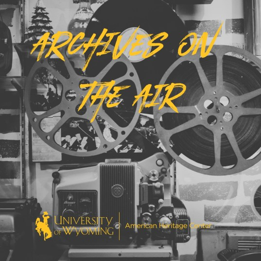 """black and white image of film reel player with """"Archives on the Air"""" text and UW AHC logo"""
