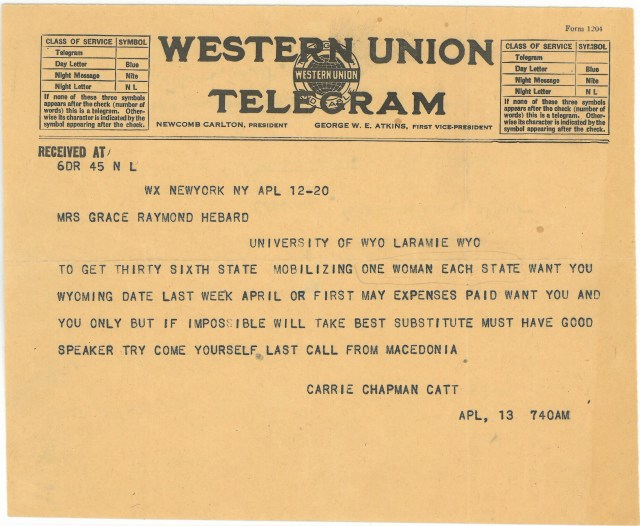 Telegram: Carrie Chapman Catt to Grace Raymond Hebard requesting help in securing passage of the 19th amendment, April 12, 1920.