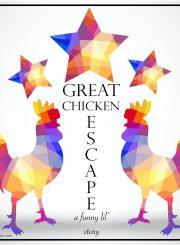 Great Chicken Escape   ahealhtylifeforme.com