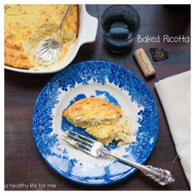 Baked Ricotta {gluten free + vegetarian}