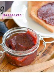 Fig Preserve Recipe | ahealthylifeforme.com