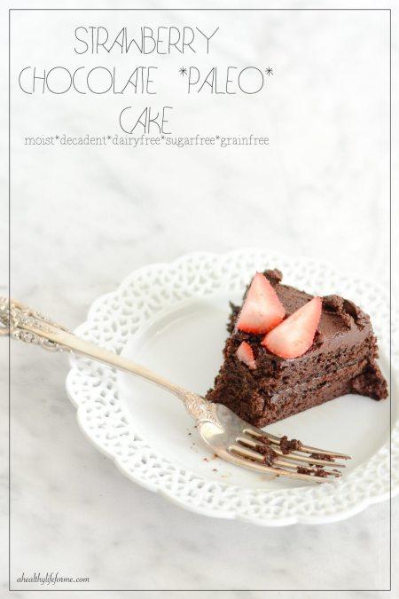 Strawberry Chocolate Paleo Cake Gluten Free Recipe   ahealthylifeforme.com
