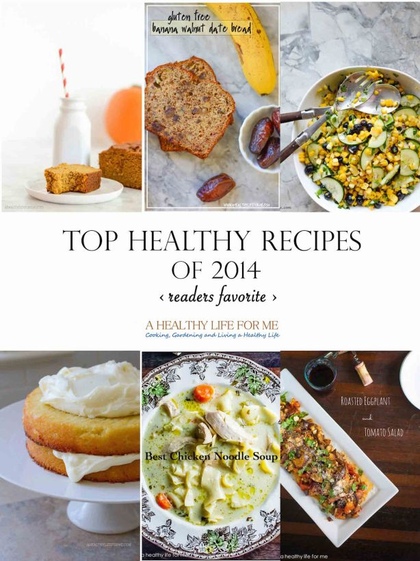 Top Healthy Recipes of 2014 Readers Favorite | ahealthylifeforme.com