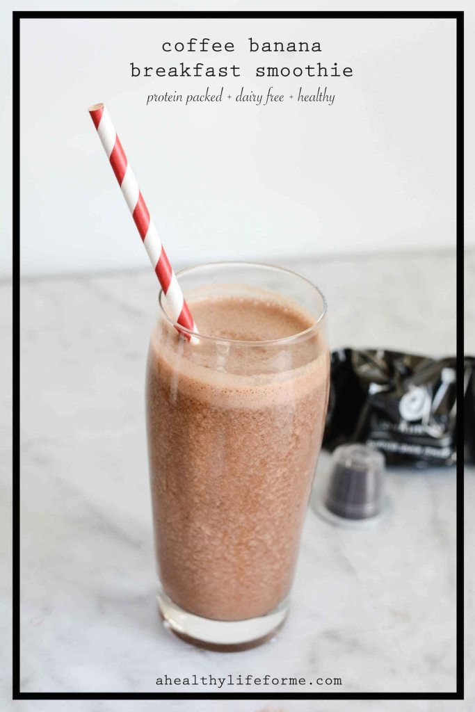 Coffee Banana Breakfast Smoothie packed with protein dairy free and gluten free | ahealthylifeforme.com