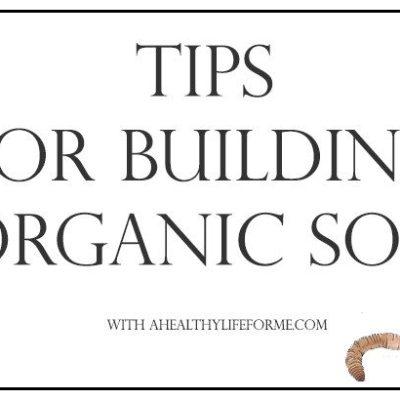 Tips for Building Organic Garden Soil