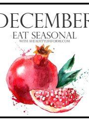 Seasonal Produce Guide for December | ahealthylifeforme.com