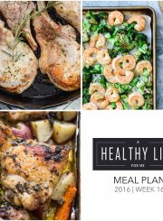 Healthy Weekly Meal Plan Week 16 | ahealthylifeforme.com