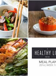 Healthy Weekly Meal Plan Week 17 | ahealthylifeforme.com