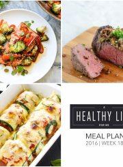 Healthy Weekly Meal Plan Week 18 | ahealthylifeforme.com