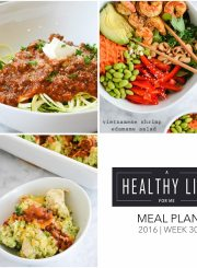 Healthy Weekly Meal Plan Week 30 | ahealthylifeforme.com