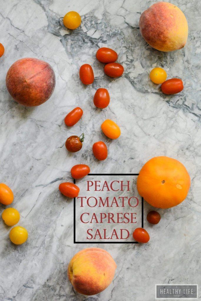 Peach Tomato Caprese Salad perfect summer recipe | ahealthylifeforme.com