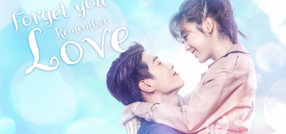 Forget you, Remember Love (2020) drama poster
