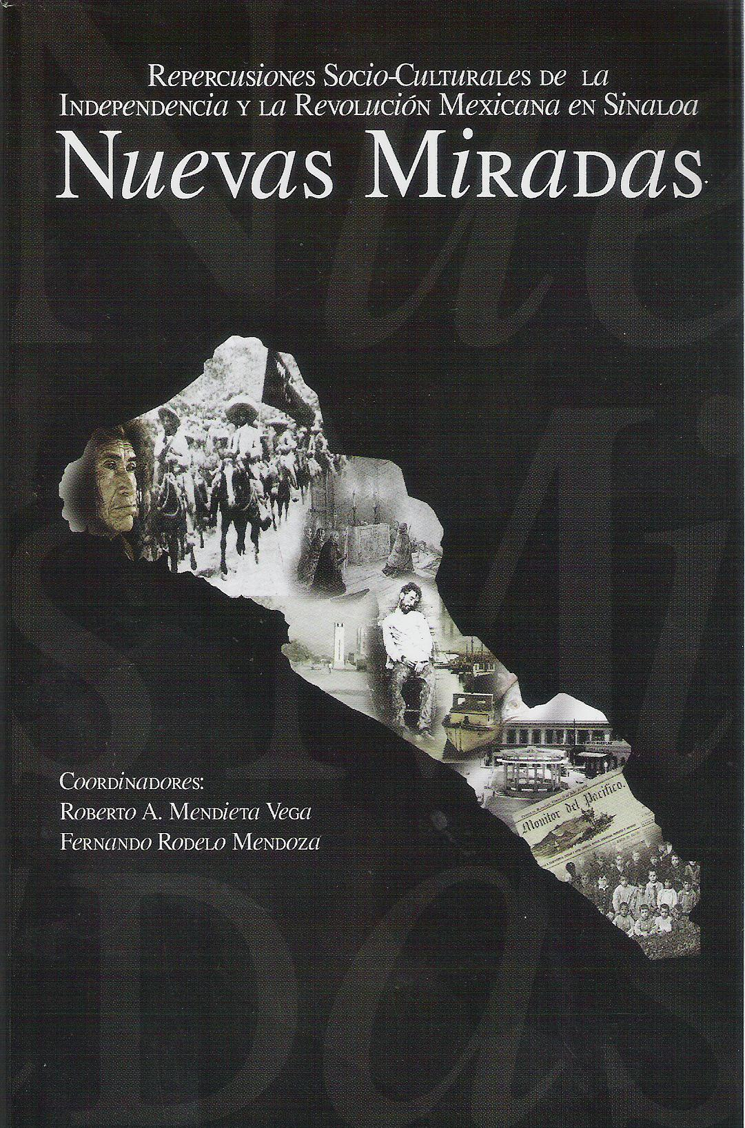 Repercusiones socio-culturales de la Independencia y la Revoluci¢n Mexicana en Sinaloa