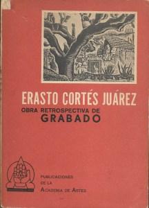 Erasto Cortés Juárez – Obra retrospectiva de grabado