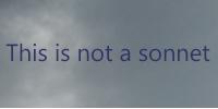 Not a sonnet